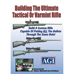 AGI BUILDING THE TACTICAL OR VARMINT RIFLE